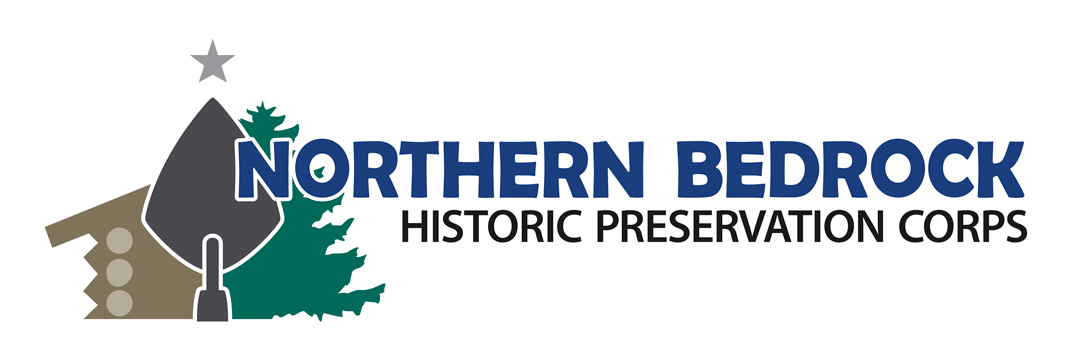 Northern Bedrock Historic Preservation Corps